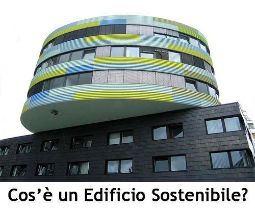 Che Cos'è un Edificio Sostenibile?