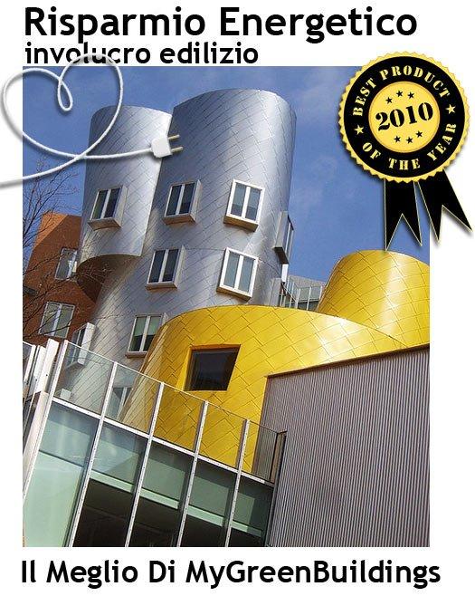 Risparmio Energetico ed Involucro Edilizio: I Migliori Articoli del 2010 di MyGreenBuildings