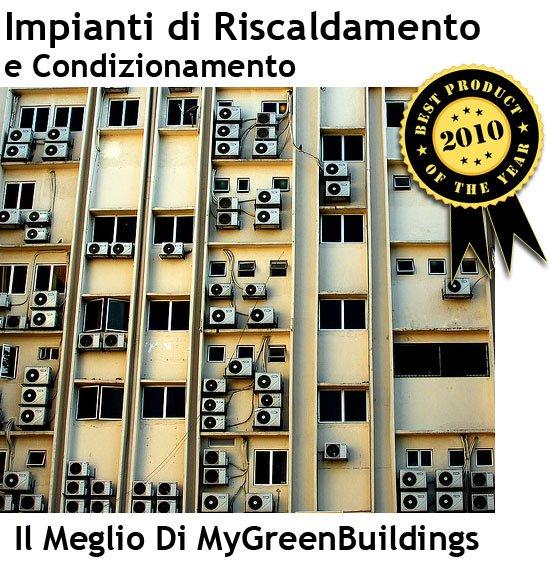 Risparmiare Energia sugli Impianti di Riscaldamento e Condizionamento: I Migliori Articoli del 2010 di MyGreenBuildings