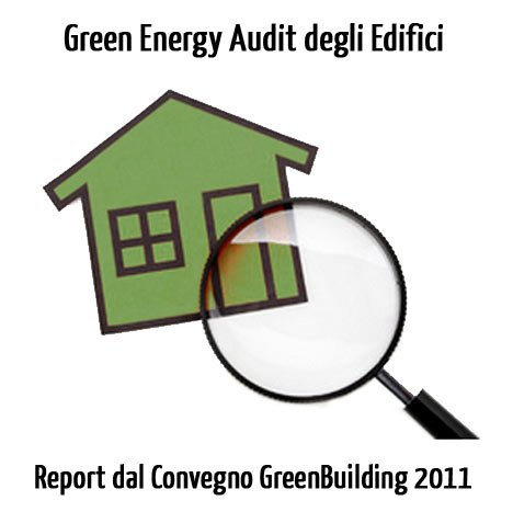 Green Energy Audit - Audit-energetico-sostenibile-greenbuilding-verona-2011