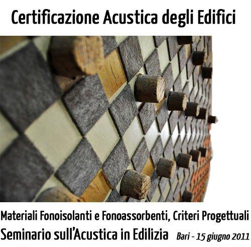 Certificazione Acustica degli Edifici, Materiali Fonoisolanti e Criteri di Progettazione al Seminario di Acustica di Bari