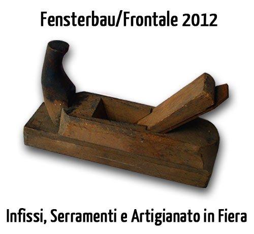 Infissi e Serramenti, Legno e Vetro per l'Edizione di Fensterbau/Frontale 2012
