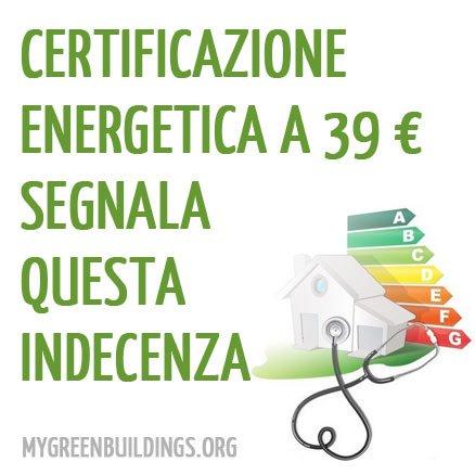 Certificazione Energetica Edifici a 39 Euro: Mercimonio del Certificato Energetico