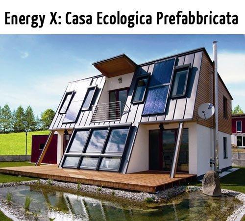 Case Prefabbricate Personalizzabili: Ecco Energy X, Casa Ecosostenibile dal Design Innovativo