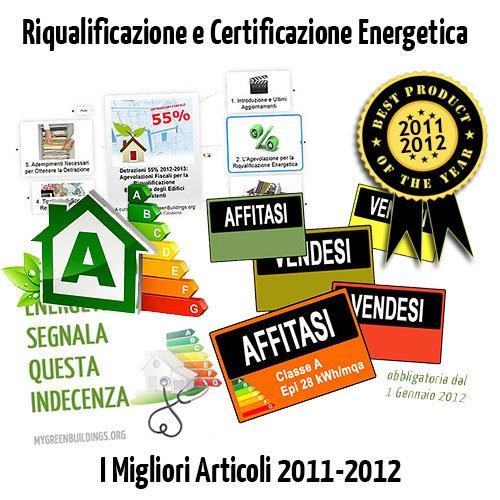 Riqualificazione e Certificazione Energetica Edifici Esistenti: I Migliori Articoli 2011-2012 di MyGreenBuildings