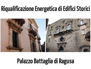Riqualificazione Energetica Edifici Storici: Il Caso Palazzo Battaglia a Ragusa