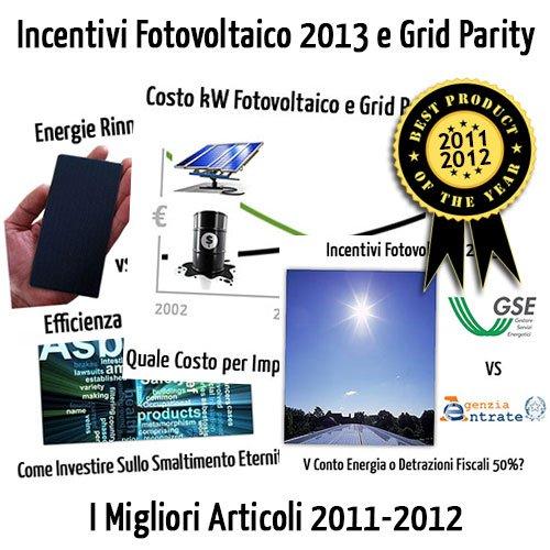 Convenienza Incentivi Fotovoltaico 2013 e Grid Parity: I Migliori Articoli 2011-2012 di MyGreenBuildings
