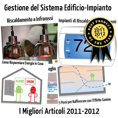 Gestione del Sistema Edificio Impianto e Risparmio Energetico: I Migliori Articoli 2011-2012 di MyGreenBuildings