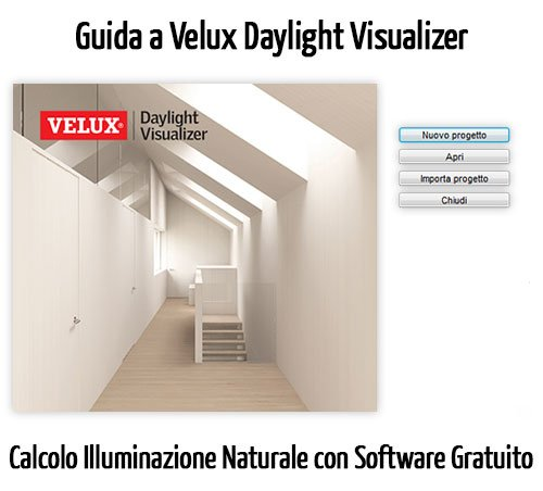 Calcolo Illuminazione Naturale con Software Gratuito: Velux Daylight Visualizer Tutorial (Seconda parte)