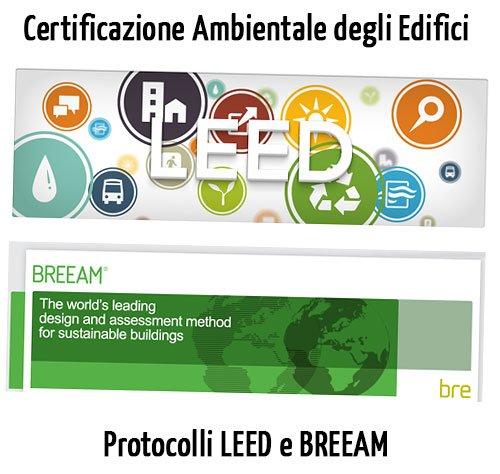 Certificazione Ambientale degli Edifici: Protocolli LEED e BREEAM