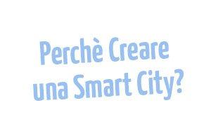 Perchè-creare-una-Smart-City