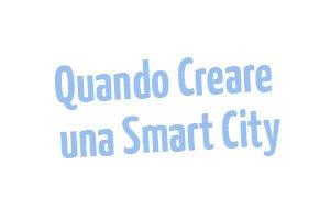 Quando-creare-una-Smart-City