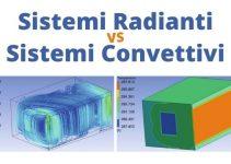 Sistemi Radianti o Convettivi? Quale Garantisce Miglior Comfort e Minori Consumi Energetici?